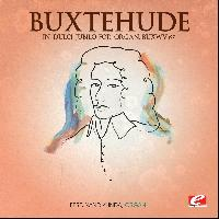 Dietrich Buxtehude - Buxtehude: In dulci jubilo for Organ, BuxWV 197 (Digitally Remastered)
