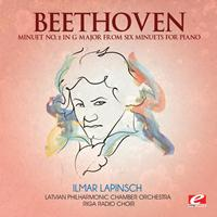 Latvian Philharmonic Chamber Orchestra - Beethoven: Minuet No. 2 in G Major from Six Minuets for Piano (Digitally Remastered)