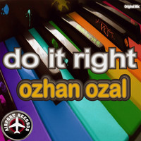 Ozhan Ozal - Do It Right