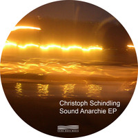 Christoph Schindling - Sound Anarchie