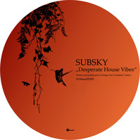 Subsky - Desperate House Vibes