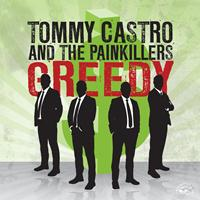 Tommy Castro - Greedy/That's All I Got