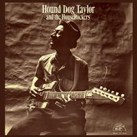 Hound Dog Taylor - Hound Dog Taylor & The Houserockers