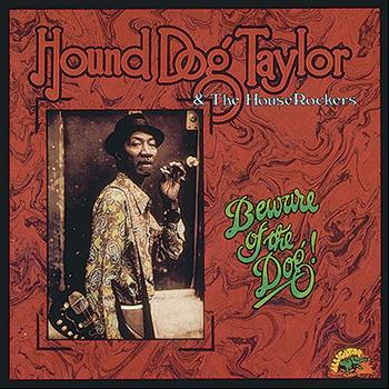 Hound Dog Taylor - Beware of the Dog!