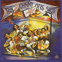 Johnny Otis - The New Johnny Otis Show with Shuggie Otis