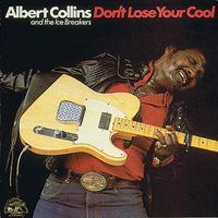 Albert Collins - Don't Lose Your Cool