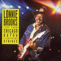 Lonnie Brooks - Live From Chicago - Bayou Lightning Strikes