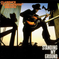 "Clarence ""Gatemouth"" Brown - Standing My Ground"