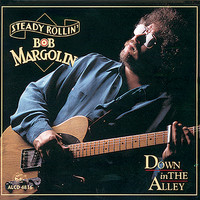 Bob Margolin - Down In The Alley