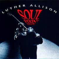 Luther Allison - Soul Fixin' Man