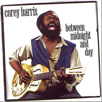 Corey Harris - Between Midnight And Day