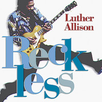 Luther Allison - Reckless