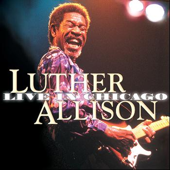 Luther Allison - Live In Chicago