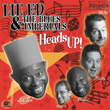 Lil Ed & The Blues Imperials - Heads Up!