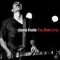 Dave Hole - The Live One