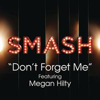 SMASH Cast - Don't Forget Me (SMASH Cast Version) [feat. Megan Hilty]
