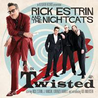 Rick Estrin & The Nightcats - Twisted