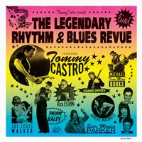 Tommy Castro - Tommy Castro Presents The Legendary Rhythm & Blues Revue--Live!