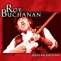 Roy Buchanan - Deluxe Edition