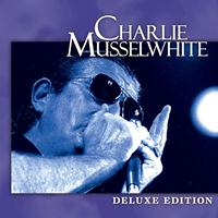 Charlie Musselwhite - Deluxe Edition