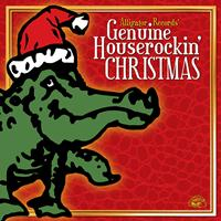 Various Artists - Alligator Records' Genuine Houserockin' Christmas