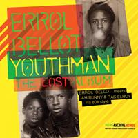 Errol Bellot - Youthman - The Lost Album (Errol Bellot Meets Jah Bunny & Ras Elroy Ina 80's Style)