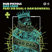 Dub Pistols - Bad Card (Explicit)