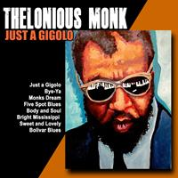 The Thelonious Monk Quartet - Just a Gigolo