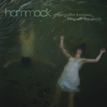 Hammock - Chasing After Shadows... Living With the Ghosts (Deluxe Edition)