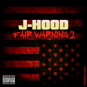 J-Hood - Fair Warning 2 (Explicit)
