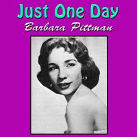Barbara Pittman - Just One Day