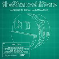 The Shapeshifters - Analogue to Digital – Album Sampler, Pt. 2