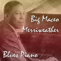 Big Maceo - Blues Piano