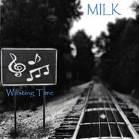 Milk - Wasting Time
