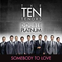 The Ten Tenors - Somebody to Love