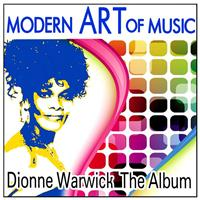Dionne Warwick - Modern Art of Music: Dionne Warwick - The Album