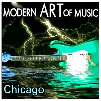 Chicago - Modern Art of Music: Chicago