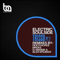 Electric Soulside - Trisco (The Remixes Pt. 2)
