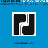 Aaron Snapes - CTC (Call The Cops) EP