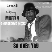 Jemell featuring Muffin - So Over You II