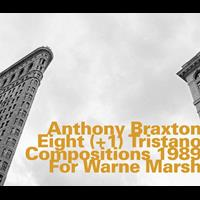 Anthony Braxton - Eight (+1) Tristano Compositions 1989 for Warne Marsh