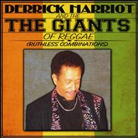 Derrick Harriott - Derrick Harriott & The Giants of Reggae (Ruthless Combinations)