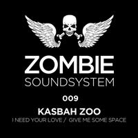 Kasbah Zoo - I Need Your Love / Give Me Some Space