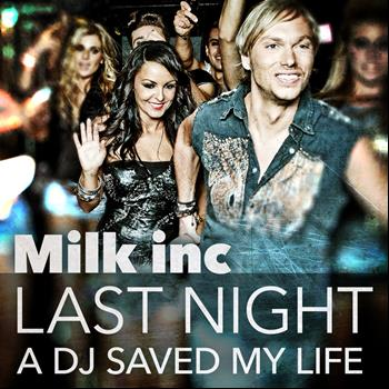 Milk Inc - Last Night A DJ Saved My Life