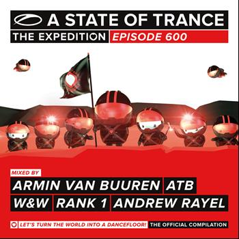Armin van Buuren, ATB, W&W, Rank 1 & Andrew Rayel - A State Of Trance 600