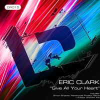 Eric Clark - Give All Your Heart