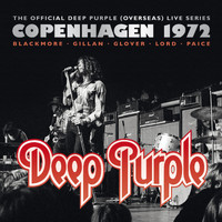 Deep Purple - The Official Deep Purple (Overseas) Live Series: Copenhagen 1972