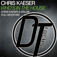 Chris Kaeser - Who's in the House