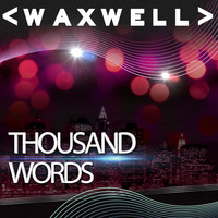 Waxwell - Thousand Words