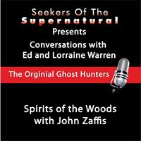 Ed and Lorraine Warren - Spirits of the Woods (feat. John Zaffis)